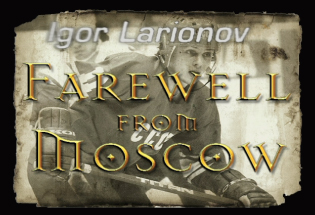 Chrome-Bumper-Films-Quig-Igor-Larionov---Farewell-From-Moscow