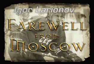 Chrome-Bumper-Films-Quig-Igor-Larionov---Farewell-From-Moscow